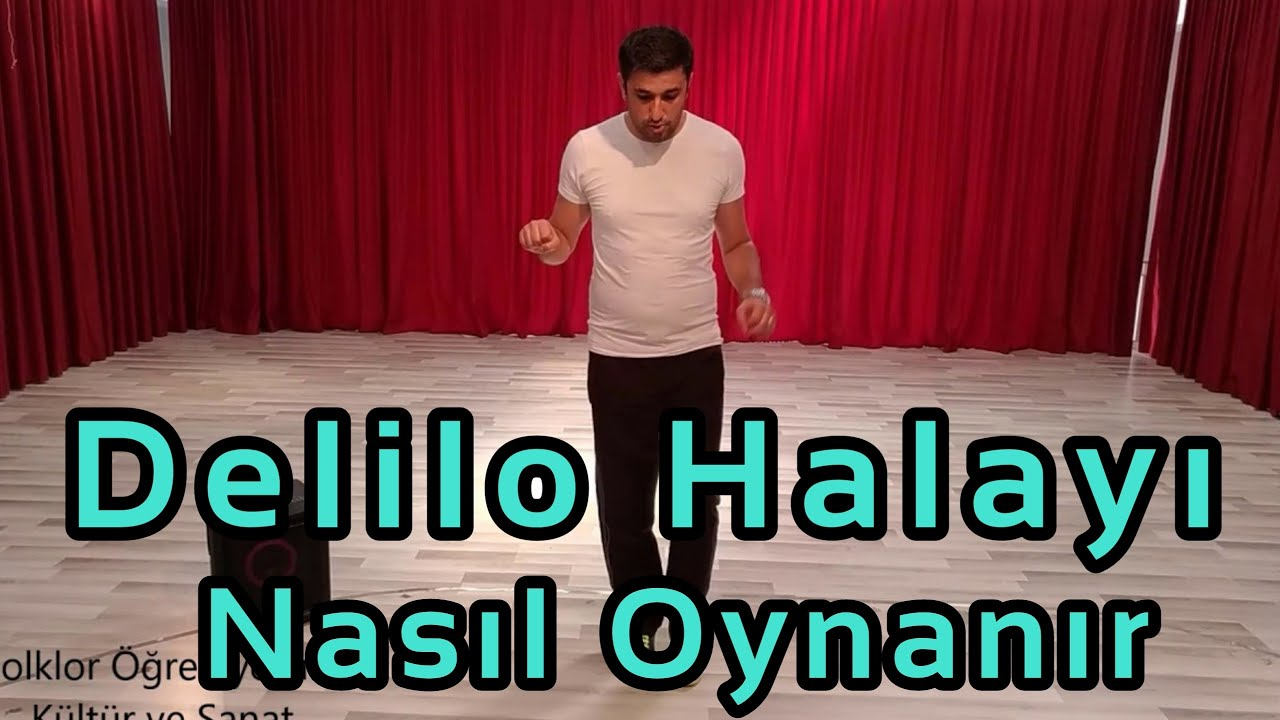 DELİLO HALAYI NASIL OYNANIR - 5 Dakikada İzle Öğren