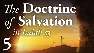 God's Pleasure and Satisfaction - Doctrine of Salvation 5