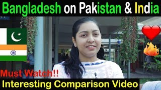 What 🇧🇩 Bangladeshi People think about Pakistan and India - 2019 (Comparison Video) Interesting thumbnail