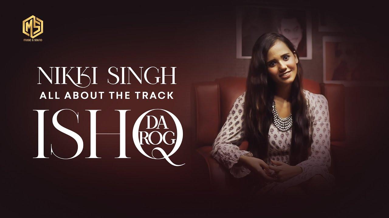ISHQ DA ROG - Nikki Singh || Naqiyah Haji || Full Interview