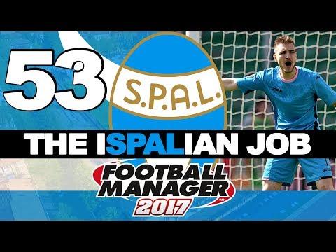 THE ISPALIAN JOB | PART 53 | CELTIC LEG 1 | FOOTBALL MANAGER 2017