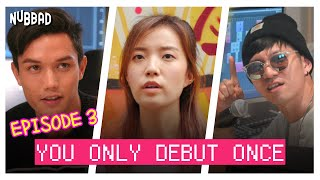 Work Sucks, I Know | You Only Debut Once - EP 3 | Nubbad TV | SGAG