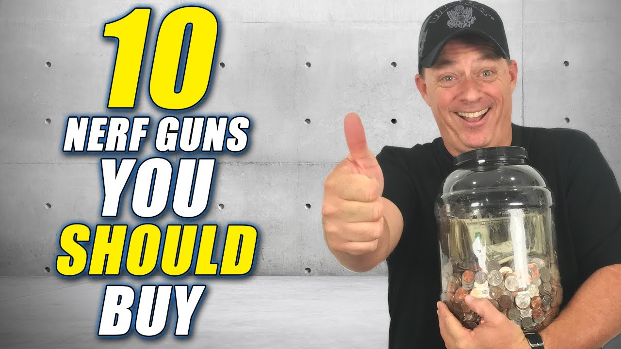 10 Nerf Guns You SHOULD Buy | Black Friday 2019