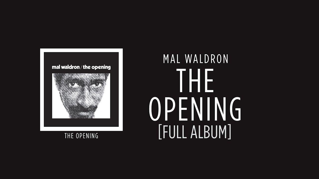 Mal Waldron - The Opening [FULL ALBUM] ☆☆☆☆☆