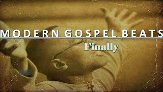 [Free] (Contemporary Gospel/Christian Instrumental) Finally: Prod. ModernGospelBeats