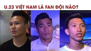 Quang Hải, Tiến Dụng, Văn Hậu cổ vũ đội nào ở World Cup 2018?