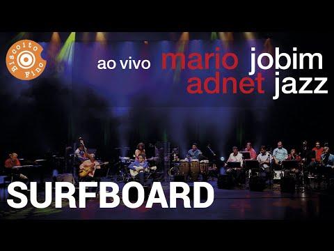 Surfboard , Jobim Jazz y Mario Adnet
