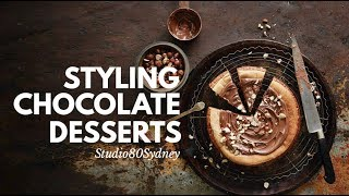 FOOD STYLING FOR PHOTOGRAPHY CHOCOLATE DESSERTS