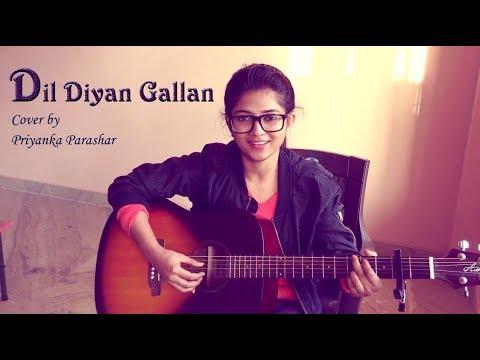 DIL DIYAN GALLAN Raw Live Cover by Priyanka Parashar