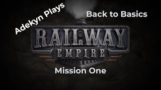 Railway Empire  Complete Collection  Back to Basics  Mission One