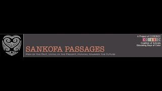 SANKOFA: Men of the Past, Living in the Present, Moving toward the Future