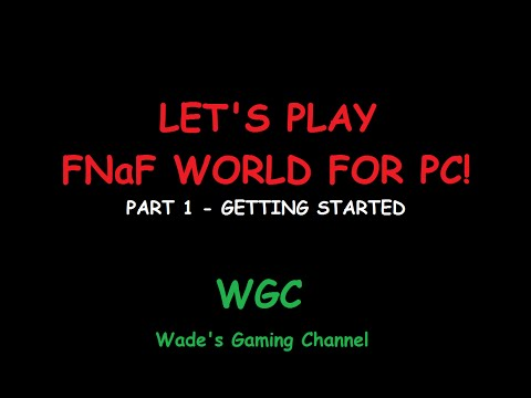 Let's Play FNaF World for PC - Part 1 Beginning - Fun Gaming WGC Wade
