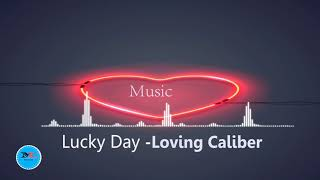 Lucky Day By Loving Caliber [2010s pop Music]