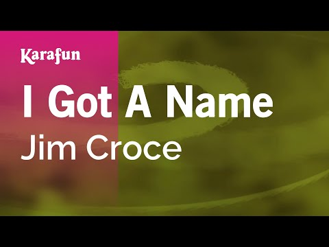 Karaoke I Got A Name - Jim Croce *