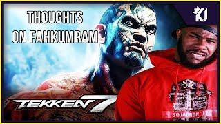 Thoughts On FAHKUMRAM - TEKKEN 7 SEASON 3