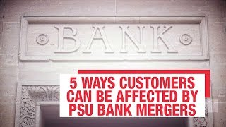 psu-bank-mergers-customer-affected