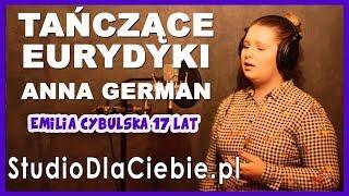 Tańczące Eurydyki - Anna German (cover by Emilia Cybulska) #1390