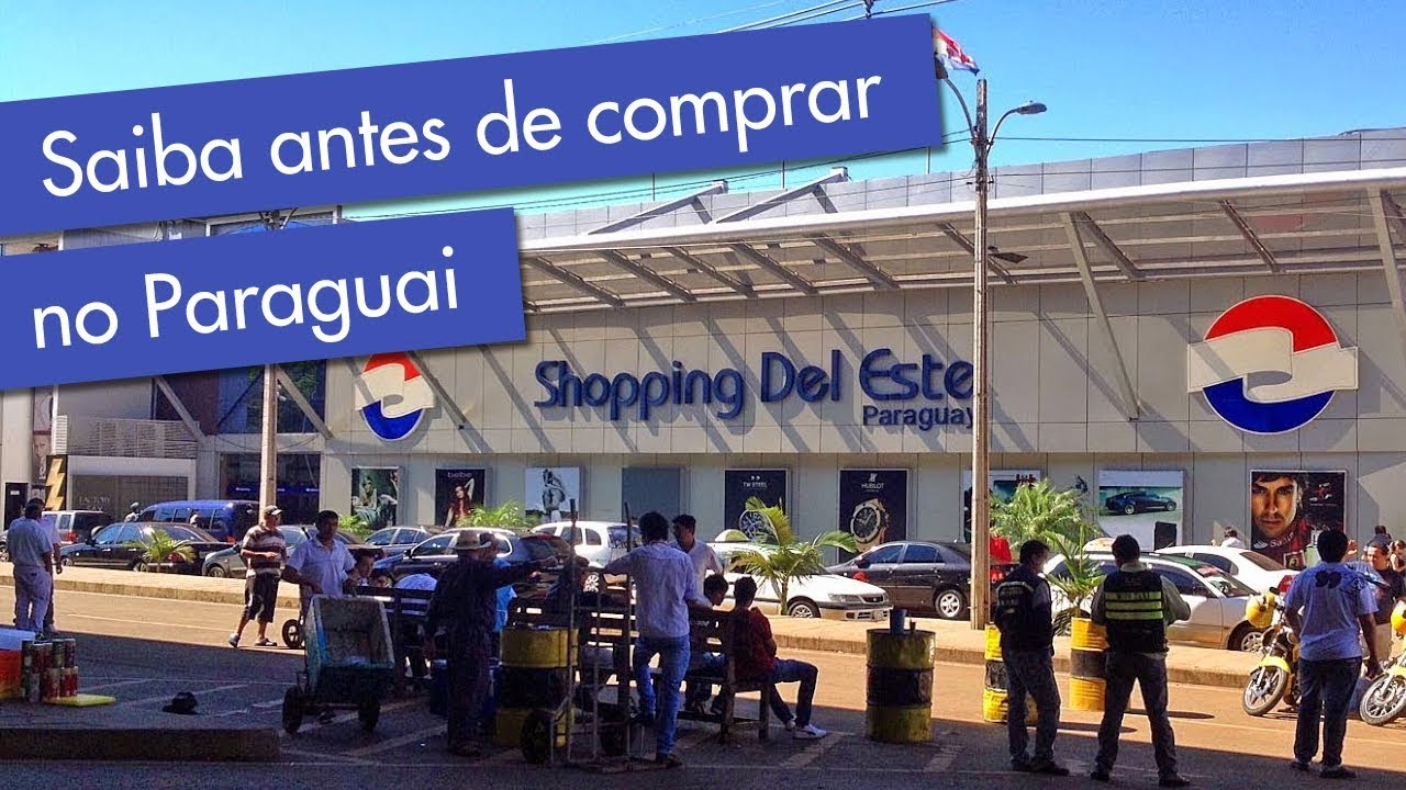 560bc722d0e Tudo o que você precisa saber antes de fazer compras no Paraguai ...