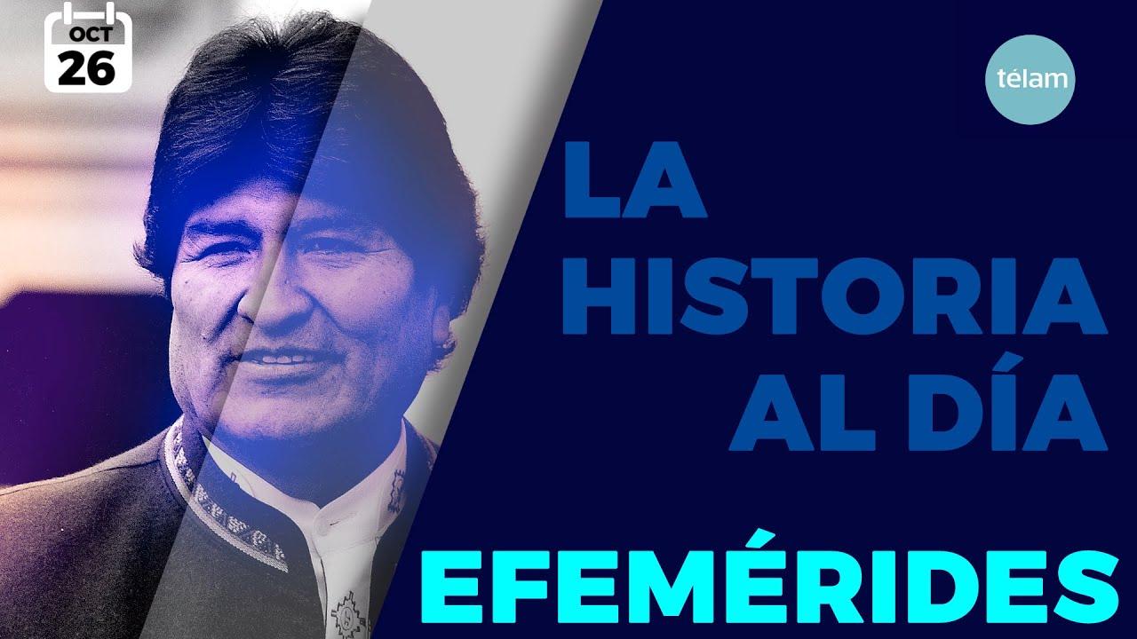 LA HISTORIA AL DÍA (EFEMÉRIDES 26 OCTUBRE)