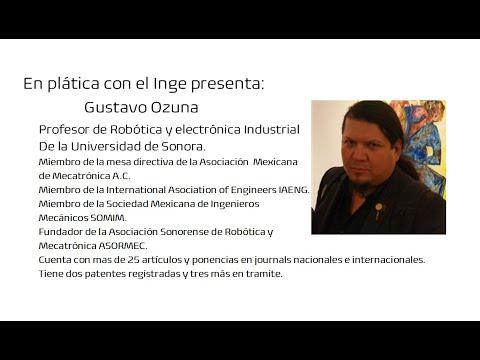 En plática con el Inge presenta: Gustavo Ozuna, Ingeniero industrial y de Sistemas.