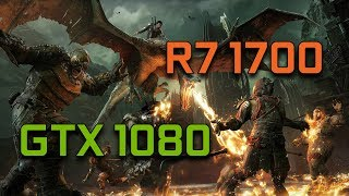 Middle Earth  Shadow of War   GTX 1080 G1 Gaming + Ryzen 7 1700   1080p Max Settings  