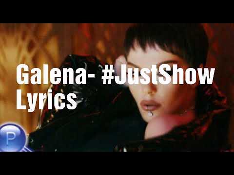 Galena- #JustShow Lyrics    Галена- #ПростоШоу Текст