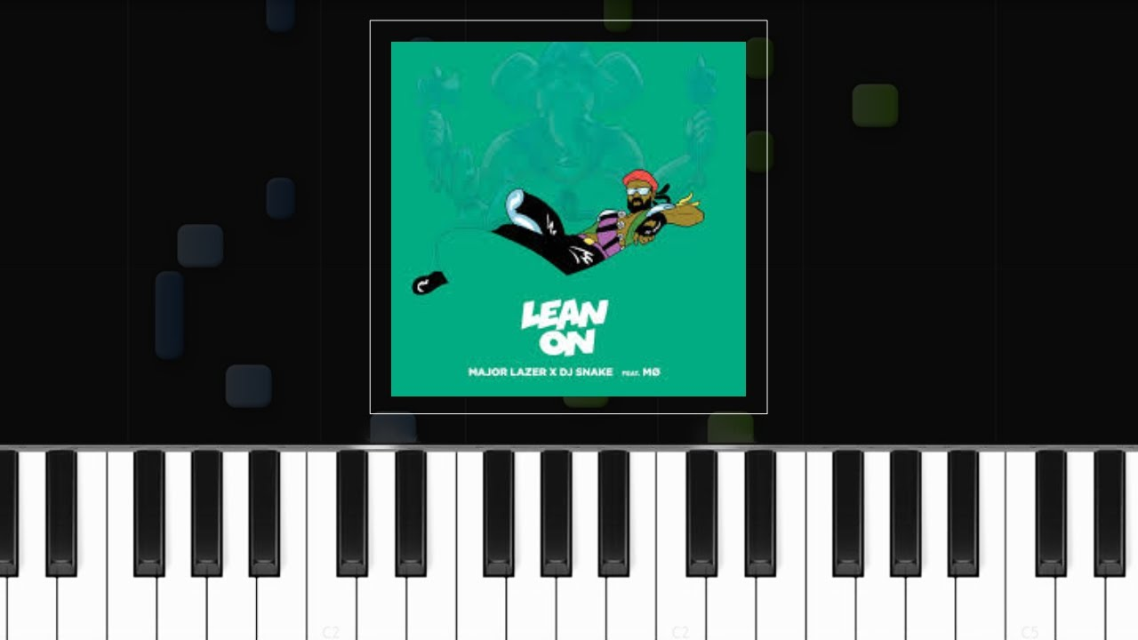 Major Lazer - u0026quot;Lean Onu0026quot; ft M.O Piano Tutorial - Chords - How To Play - Cover - YouTube