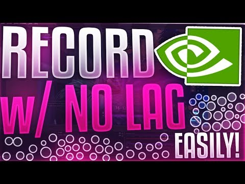 [2019] How to Record GAMEPLAY Using Nvidia Shadowplay w/ NO LAG *Highest Quality*