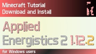 APPLIED ENERGISTICS 2 MOD 1.12.2 minecraft - how to download and install AE2 1.12.2 (with forge)