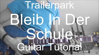 Bleib In Der Schule - Trailerpark (GUITAR TUTORIAL/LESSON#89)