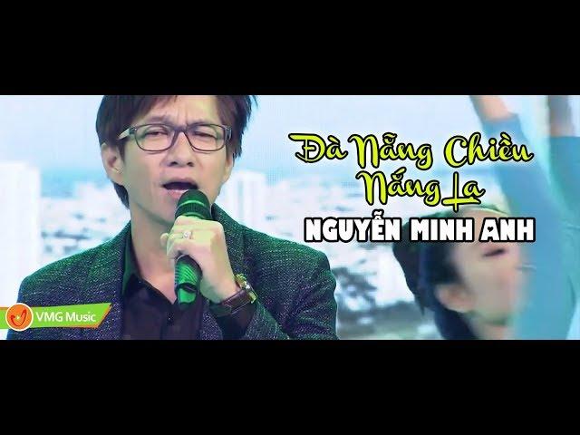 Đà Nẵng Chiều Nắng Lạ - NGUYỄN MINH ANH | Official Music Video