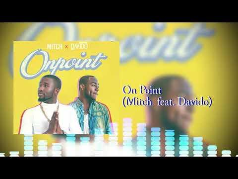 on point - mitch feat davido audio