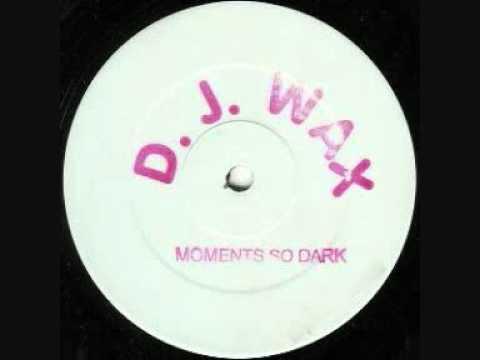 DJ Wax - Moments So Dark (Side AA)