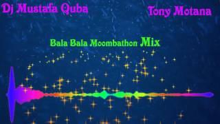 Tony Montana Music Bala Dj Mustafa Quba Moombahton Mix 2016