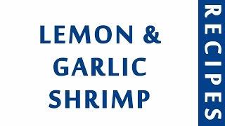 LEMON & GARLIC SHRIMP  POPULAR SEAFOOD RECIPES