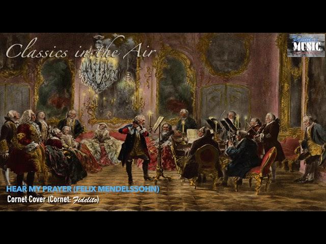 Classics in the Air: Hear My Prayer (Felix Mendelssohn) - Cornet Cover