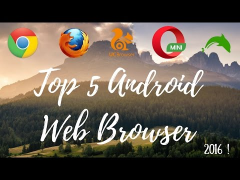 Top 5 Android Web Browser 2016!