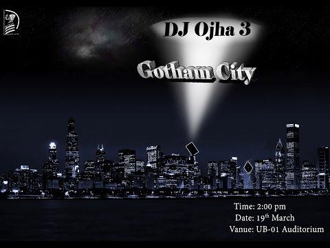 Drama: DJ Ojha 3 (Gotham City)