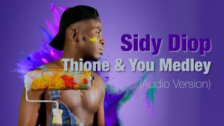 Download Sidy Diop - Thione & You Medley (Audio Officiel)