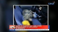 UB: Suspek sa pagpatay kay Jang Lucero, pinalaya dahil sa kakulangan ng ebidensya