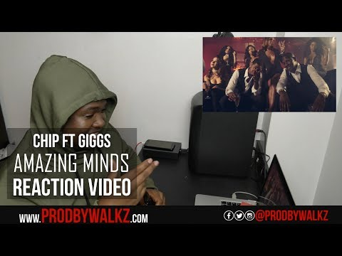 CHIP - AMAZING MINDS FEAT GIGGS (OFFICIAL VIDEO) | Reaction