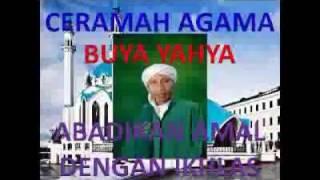 Ceramah Dahsyat Buya Yahya Abadikan Amal dengan Ikhlas Full