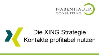 Xing Strategie - Wie Sie Xing Kontakte profitablel nutzen - Xing-Experte R. Nabenhauer gibt Tipps