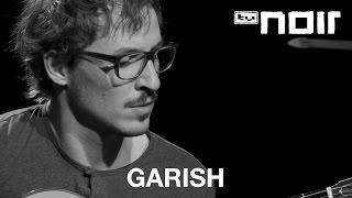 Garish - Auf den Dächern (live bei TV Noir)