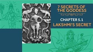 7 Secrets of the Goddess: Chapter 5.1 - Lakshmi's Secret