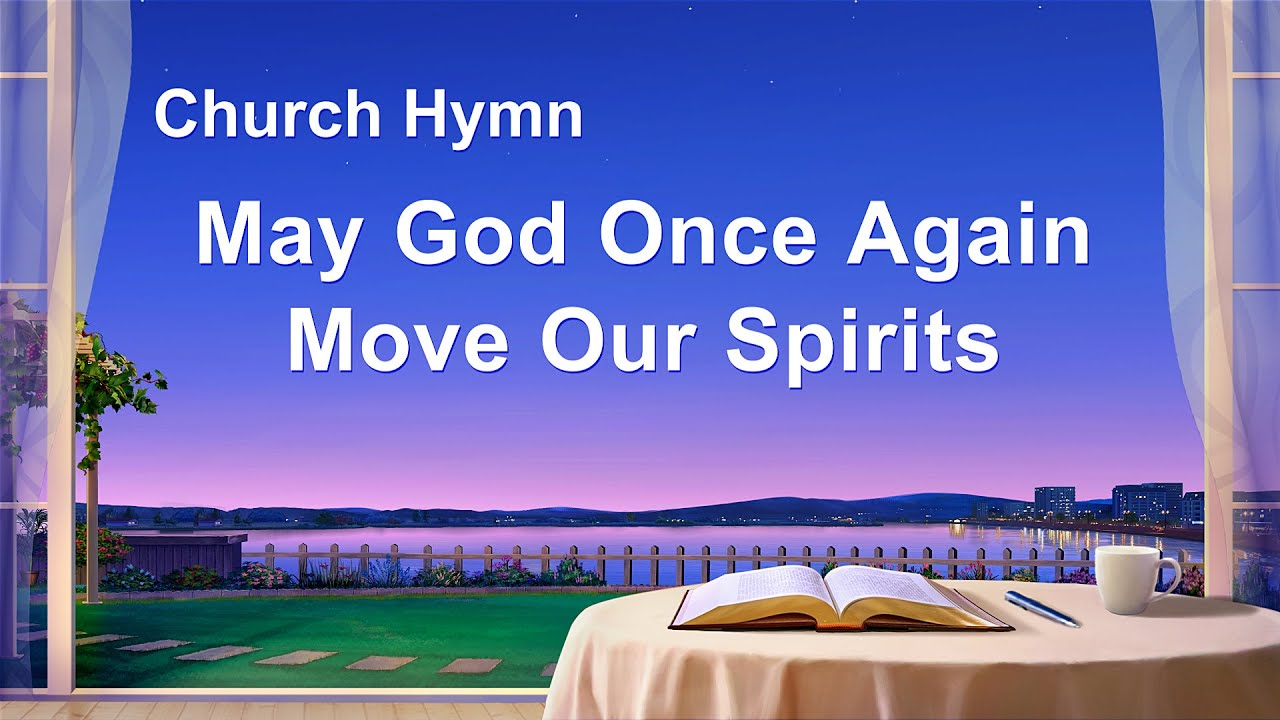 """""""May God Once Again Move Our Spirits"""" 