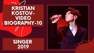 Kristian Kostov- biography-10/SINGER 2019