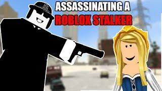 ASSASSINATING A ROBLOX STALKER