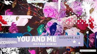Susanne Alt - You And Me (Estroe Remix)