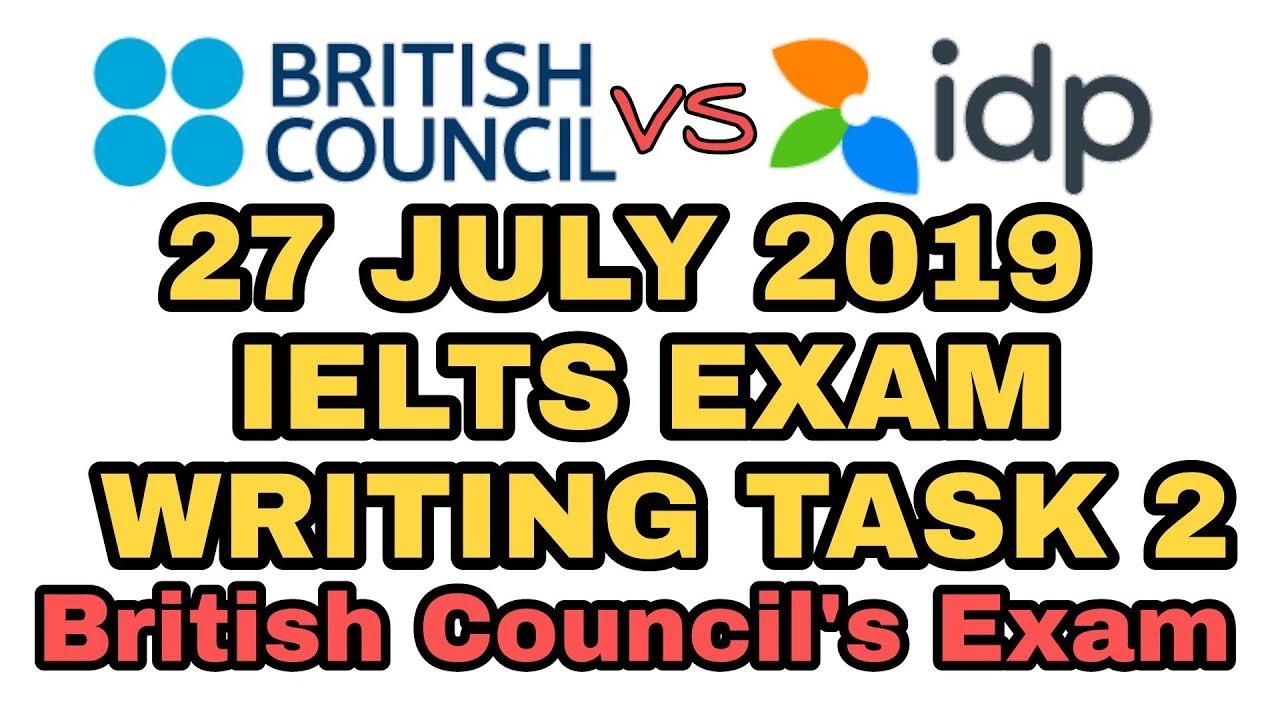 27 July 2019 British council IELTS exam writing Task 2